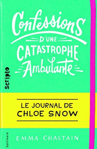 Le journal de Chloe Snow, 1:Confessions d'une catastrophe ambulante: Le journal de Chloe Snow
