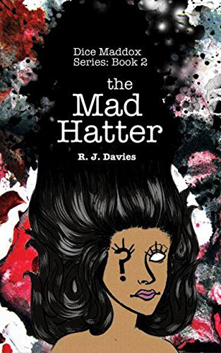 Dice Maddox: The Mad Hatter (Dice Maddox Series Book 2) (English Edition) (Weibliche Mad Hatter)