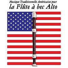 Musique Traditionnelle Américaine pour la Flûte à bec Alto: 10 Chansons Patriotiques des États-Unis (French Edition)