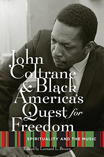 John Coltrane and Black America's Quest for Freedom: Spirituality and the Music John Brown Oxford