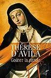 Goûter la parole : Thérèse d'Avila commente les Ecritures