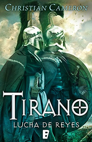 Lucha de Reyes (Saga Tirano 6): Serie Tirano. Volumen VI por Christian Cameron