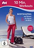 Fit for Fun - 10 Min. Workouts: Bodyshaping zu Hause, unterwegs & im Büro