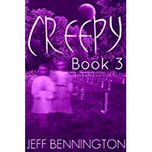 Creepy 3: A Collection of True Ghost Stories and Paranormal Short Stories (Creepy Series)
