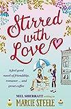 Stirred With Love by Marcie Steele, Mel Sherratt
