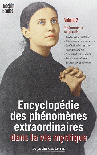 Encyclopédie des Phénomènes Extraordinaires Dans la Vie Mystique Volume 2 par Bouflet Joachim