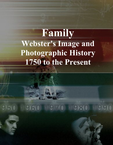 Family: Webster's Image and Photographic History, 1750 to the Present