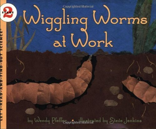 Wiggling Worms at Work (Let's-Read-and-Find-Out Science 2) by Pfeffer, Wendy (2003) Paperback