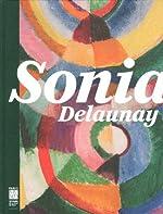 Sonia Delaunay - Les couleurs de l'abstraction de Anne Montfort