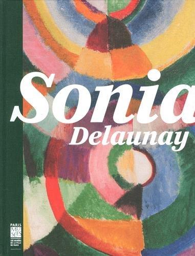 Sonia Delaunay : Les couleurs de l'a...