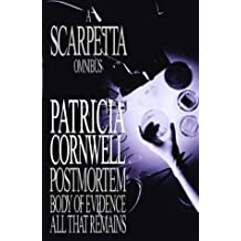 """A Scarpetta Omnibus: """"Postmortem"""", """"Body of Evidence"""", """"All That Remains"""""""