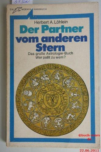 Der Partner vom anderen Stern. Das große Astrologie-Buch. Wer paßt zu wem?
