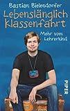 'Lebenslänglich Klassenfahrt: Mehr vom Lehrerkind' von Bastian Bielendorfer