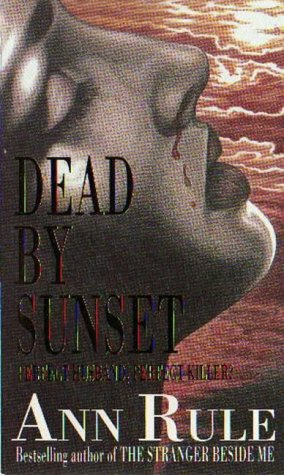Dead By Sunset (True Crime Files)