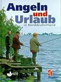 Angeln und Urlaub in Norddeutschland -