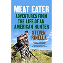 Meat Eater: Adventures from the Life of an American Hunter (English Edition)