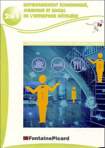 Environnement économique, juridique et social de l'entreprise hôtelière Tle BEP métiers de la restauration et de l'hôtellerie