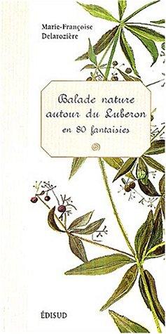 Balade nature autour du Luberon en 80 fantaisies