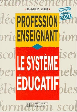 Le système éducatif. Edition 2001