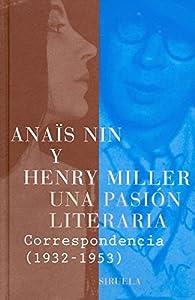 Una pasión literaria: Correspondencia par Anaïs Nin