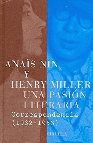 Una pasión literaria: Correspondencia (1932-1953) (Libros del Tiempo) por Anaïs Nin