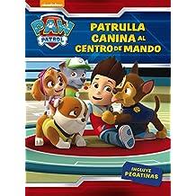 ¡Patrulla Canina, Al Centro De Mando! Paw Patrol. Actividades