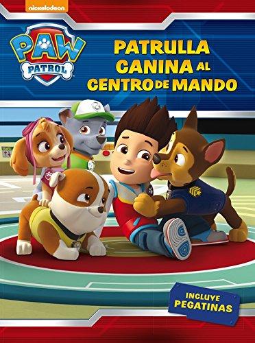 !Patrulla canina, al centro de mando! (Paw Patrol - Patrulla Canina. Actividades): (Incluye pegatinas) epub