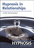 Hypnosis in Relationships (Learning Solutions in Hypnosis S.)