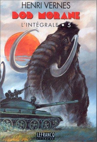 Bob Morane l'Intégrale, Tome 5 : par Henri Vernes