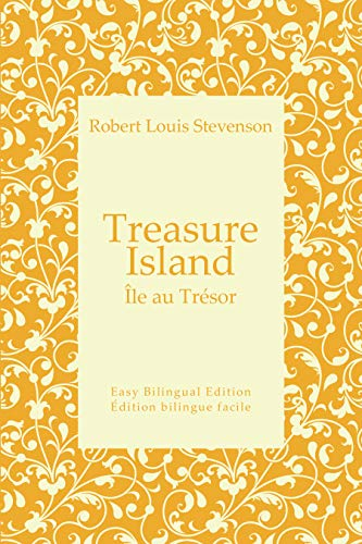 Treasure Island - Île au Trésor - English to French - Anglais vers le français: Easy Bilingual Edition - Édition bilingue facile