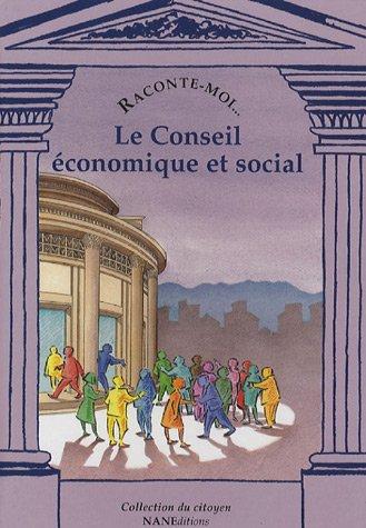 Raconte-moi... Le Conseil économique et social par Agnès de La Morinerie, Collectif