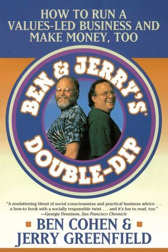 ben-jerrys-double-dip-how-to-run-a-values-led-business-and-make-money-too