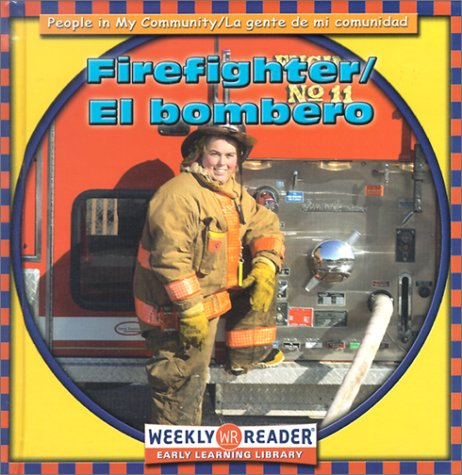 Firefighter (People in My Community/LA Gente De Mi Comunidad, Bilingual) por Jacqueline Laks Gorman