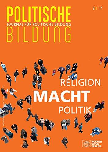 Religion - Macht - Politik: Journal für politische Bildung 3/2017