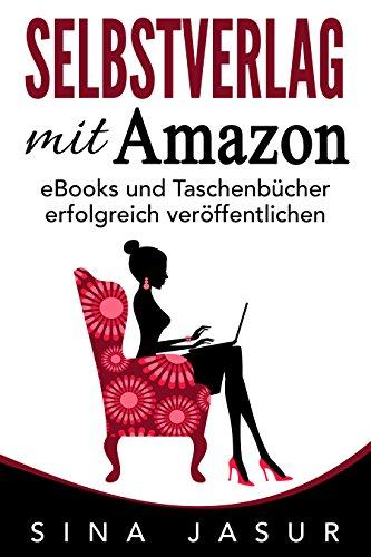 Selbstverlag Mit Amazon Ebooks Und Taschenbücher Erfolgreich