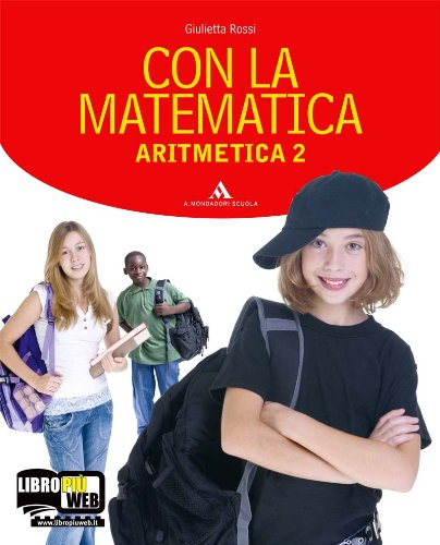 Con la matematica. Aritmetica-Geometria. Per la Scuola media. Con espansione online: 2
