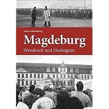 Magdeburg Wendezeit und Neubeginn, Fotografien und Zeitzeugenberichte erinnern an die Jahre des Umbruchs zwischen 1989 und 1995 (Sutton Heimatarchiv)