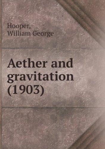 Aether and gravitation, par William George Hooper