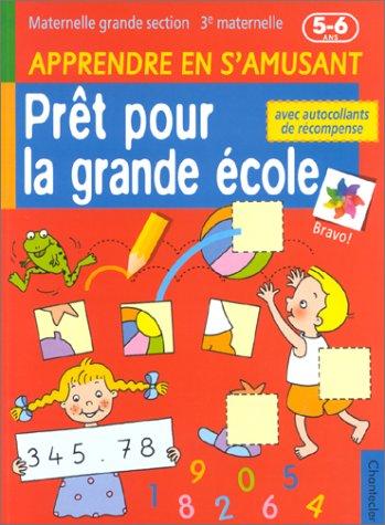 Apprendre en s'amusant, maternelle grande section : Prêt pour la grande école par Collectif