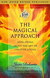 The Magical Approach: Seth Speaks About the Art of Creative Living (Seth Book) by Jane Roberts (1995-03-06)