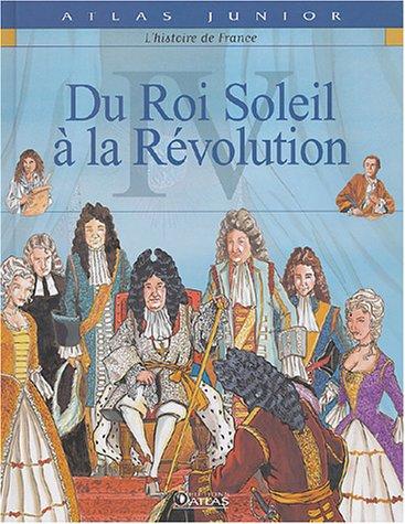 Histoire de France, tome 4 : Du Roi Soleil à la révolution