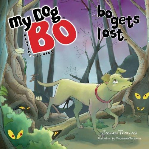 Bo Gets Lost: My Dog Bo