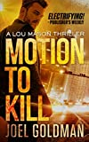 Motion To Kill (Lou Mason Thrillers) by Joel Goldman