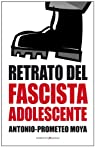 Retrato Del Fascista Adolescente par Antonio Prometeo Moya Valle