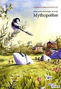 Petit traité d'écologie sauvage, tome  3 : Mythopoïèse  par Alessandro Pignocchi