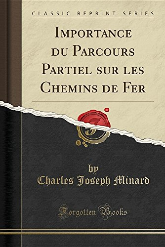 Importance Du Parcours Partiel Sur Les Chemins de Fer (Classic Reprint)