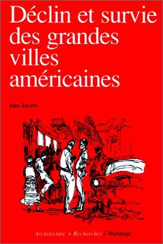 Déclin et survie des grandes villes américaines par J Jacobs