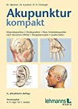 Akupunktur kompakt: Körperakupunktur - Ohrakupunktur - Neue Schädelakupunktur nach Yamamoto (YNSA) - Therapiekonzepte - Gesellschaften
