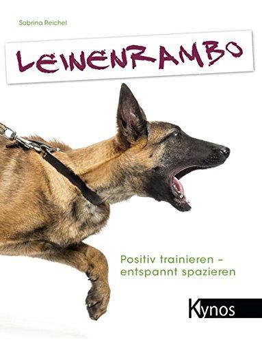 Leinenrambo: Positiv trainieren - entspannt spazieren