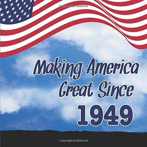 Since 1949: 70th Birthday Guest Book for Men and Women Born in 1949 - Funny 70th Bday Party Sign in Book for Republicans or ... Name and Address (112 Pages - 8.25 x 8.25) ()